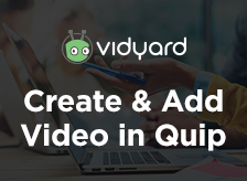 Vidyard GoVideo for Quip - Vidyard - AppExchange
